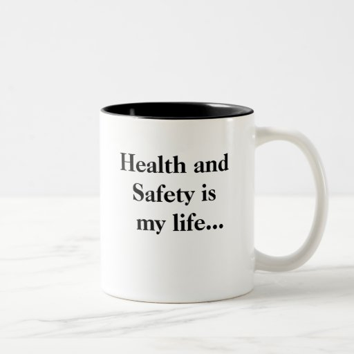 Funny Health and Safety Motivational Quote Mug
