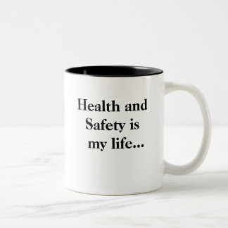 Funny Health and Safety Motivational Quote Two-Tone Coffee Mug