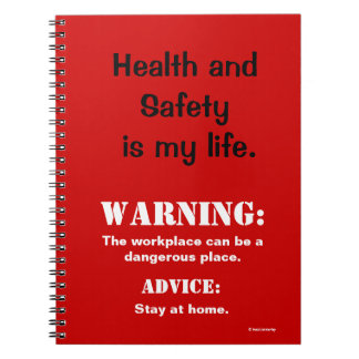 Funny Health and Safety Warning Sign and Quote Notebooks