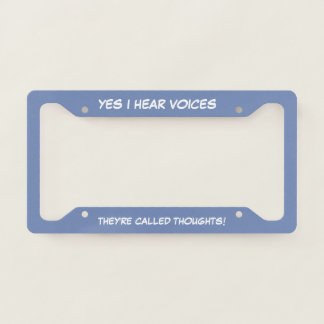 Funny Hearing Voices Motto Licence Plate Frame