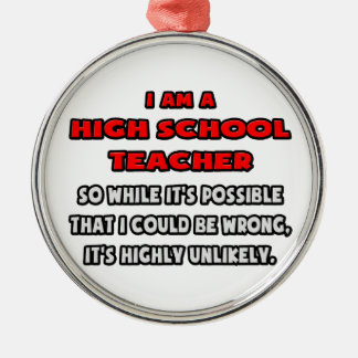 Funny High School Teacher Highly Unlikely Christmas Ornament