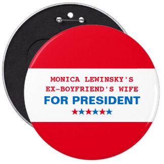 Funny Hillary Clinton President 2016 Button Pin