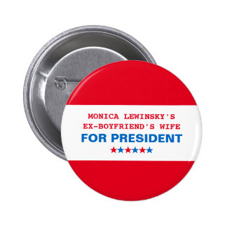 Funny Hillary Clinton President 2016 Button Pin 2 Inch Round Button