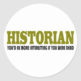 Funny Historian Round Stickers
