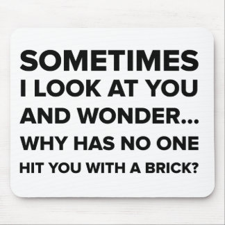 Funny Hit You With a Brick Mouse Pad