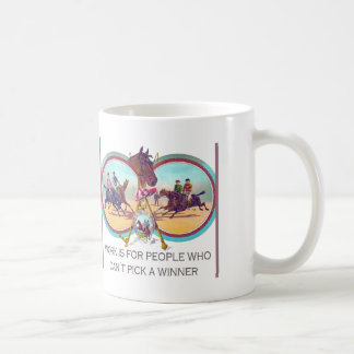 Funny Horse Racing – Work For People Who Can't Win Coffee Mug