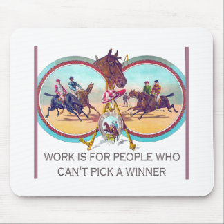 Funny Horse Racing – Work For People Who Can't Win Mouse Pad