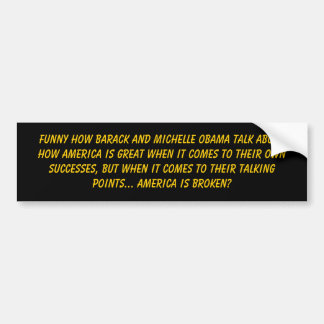 Funny how Barack and Michelle Obama talk about ... Bumper Sticker