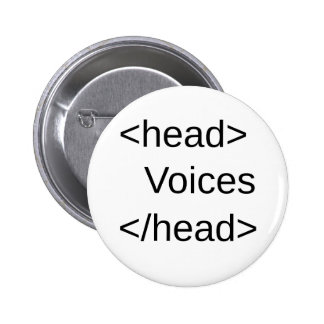 Funny HTML-Voices in my </head> 6 Cm Round Badge