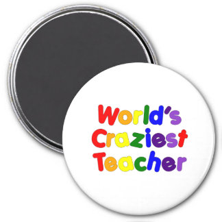 Funny Humorous Teachers : World's Craziest Teacher Refrigerator Magnets