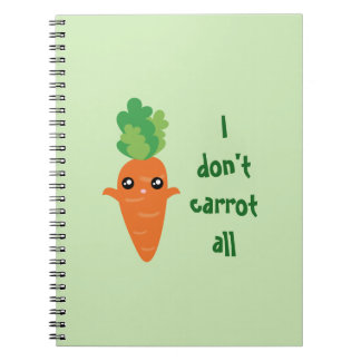 Funny I don't Carrot All Food Pun Humor Cartoon Notebook