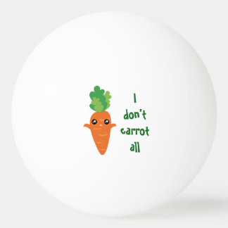 Funny I don't Carrot All Food Pun Humor Cartoon Ping Pong Ball