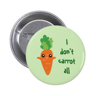 Funny I don't Carrot All Food Pun Humour Cartoon 6 Cm Round Badge