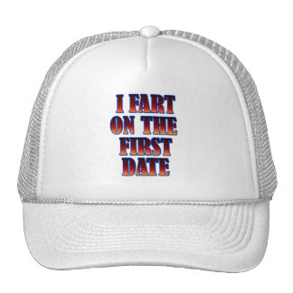 Funny - I Fart On The First Date Cap