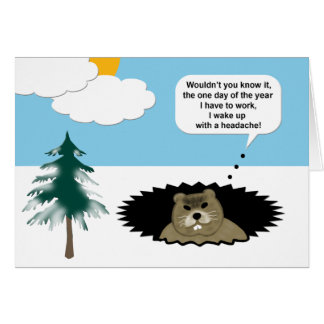 Funny I Have A Headache Groundhog Day Card