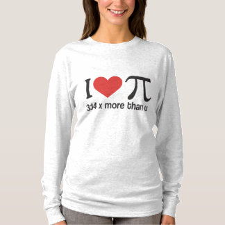 Funny I heart Pi - 3.14 x more than u T-Shirt