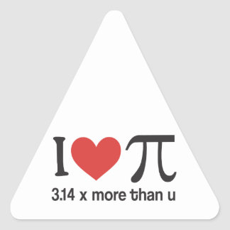 Funny I heart Pi Geek - 3.14 x more than u Triangle Sticker