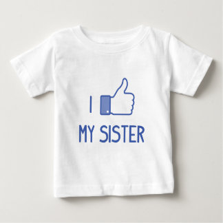 Funny I like my sister Baby T-Shirt