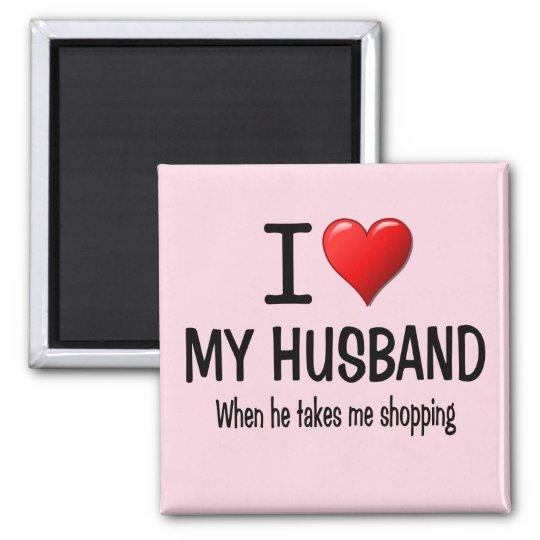 Funny I love my husband Magnet
