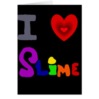 Funny I Love Slime Art Card