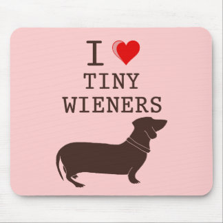 Funny I Love Tiny Wiener Dachshund Mouse Pad