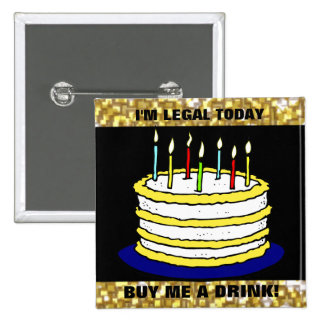 Funny I m Legal Buy Me a Drink 21st Birthday Cake Pin