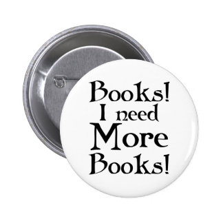 Funny I Need More Books Reading Button