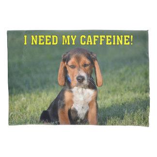 Funny I Need My Caffeine Beagle Puppy Pillowcase