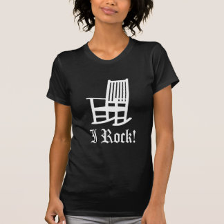 Funny! I ROCK Rocking Chair T Shirts
