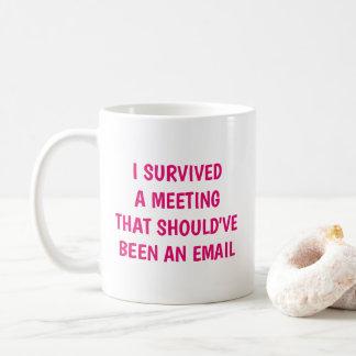 Funny I Survived A Meeting Humour Office Joke Coffee Mug