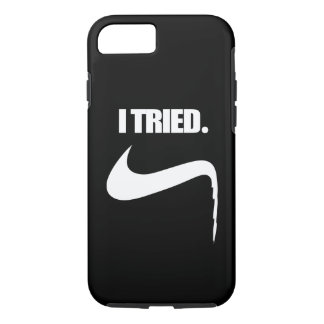 Funny I Tried and Failed iPhone 8/7 Case