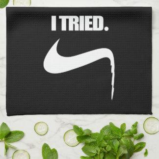 Funny I Tried and Failed Tea Towel