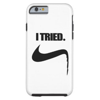 Funny I Tried and Failed Tough iPhone 6 Case