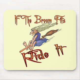 Funny If The Broom Fits T-shirts Gifts Mouse Pad