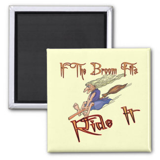 Funny If The Broom Fits T-shirts Gifts Square Magnet