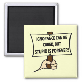 Funny Ignorance T-shirts Gifts Square Magnet