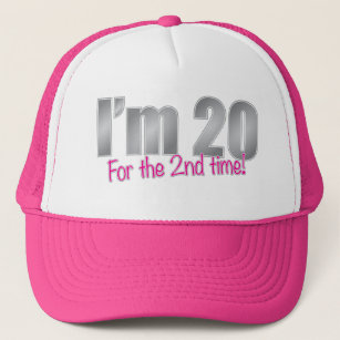 Funny Im 20 For The 2nd Time 40th Birthday Trucker Hat