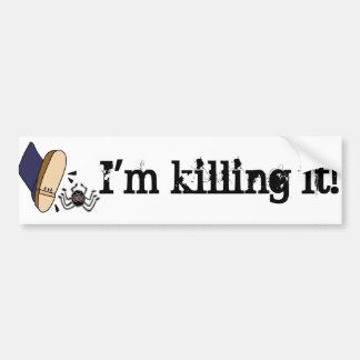 Funny I'm Killing it Spider Design Bumper Sticker