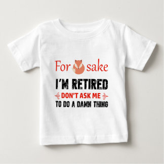 Funny I'm retired designs Baby T-Shirt