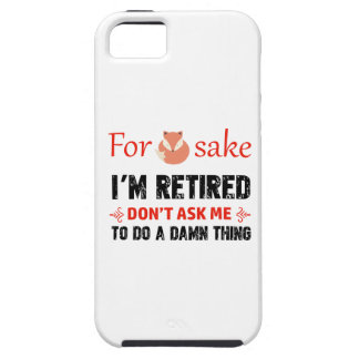 Funny I'm retired designs iPhone 5 Cases