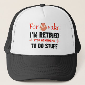 Funny I'm retired designs Trucker Hat