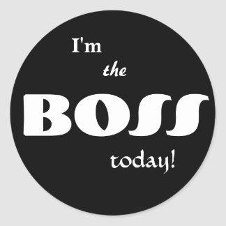 Funny I'm The Boss Today Classic Round Sticker