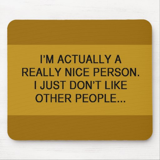 FUNNY INSULT QUOTES ACTUALLY A REALLY NICE PERSON MOUSE PADS