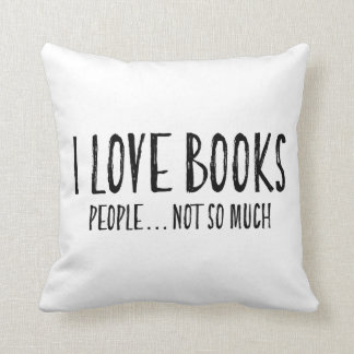 Funny Introvert I Love Books People Not So Much Cushion