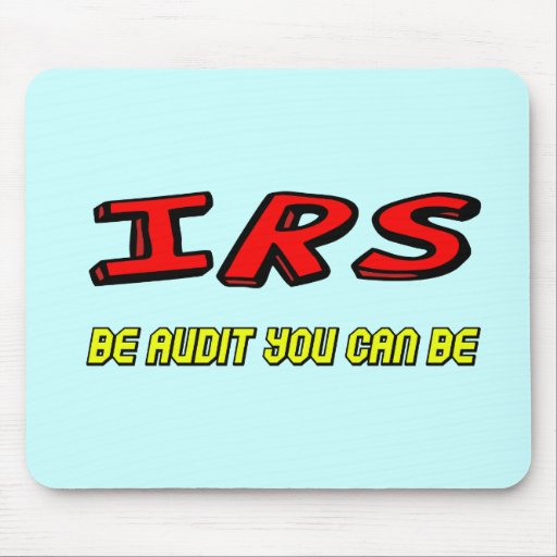 Funny IRS Audit T-shirts Gifts Mouse Pads