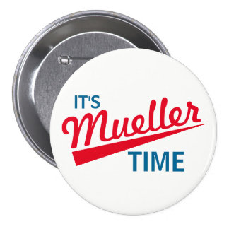 """Funny """"It's Mueller Time"""" 7.5 Cm Round Badge"""