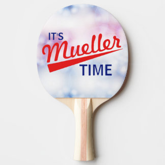 "Funny ""It's Mueller Time"" Ping Pong Paddle"
