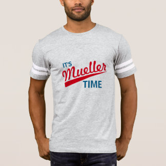 "Funny ""It's Mueller Time"" T-Shirt"