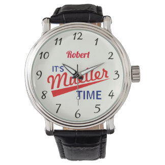 "Funny ""It's Mueller Time"" Watch"