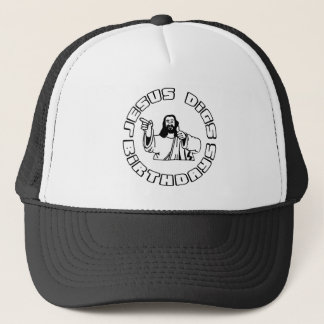 "Funny, ""Jesus Digs Birthdays"" design Trucker Hat"